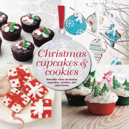 9781849754309: Holiday Cupcakes & Cookies: Adorable Ideas for Festive Cupcakes, Cookies and Other Treats