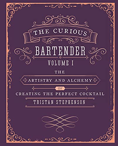 9781849754378: The Curious Bartender: The artistry and alchemy of creating the perfect cocktail