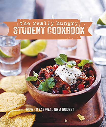 The Really Hungry Student Cookbook: How to: Grant, Amanda, Rigg,