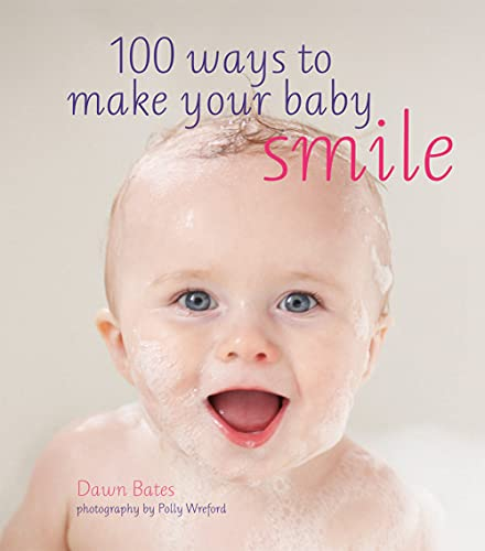 9781849754538: 100 Ways to Make Your Baby Smile
