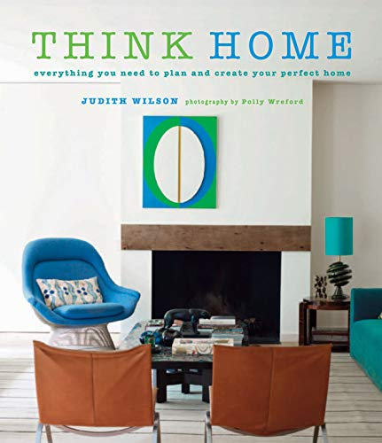 9781849755047: Think Home: Everything You Need to Plan and Create Your Perfect Home