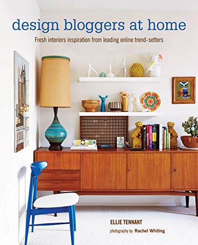 9781849755078: Design Bloggers at Home: Fresh Interiors Inspiration from Leading on-Line Trend Setters