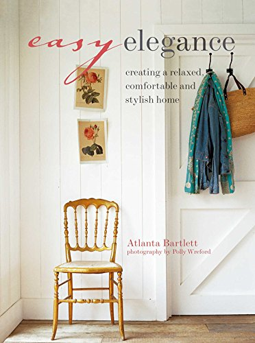 9781849755092: Easy Elegance: Creating a Relaxed Comfortable and Stylish Home
