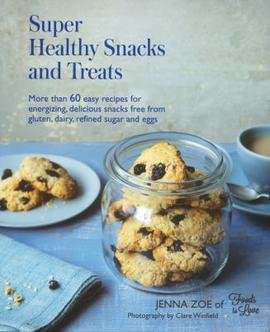 9781849755429: Super Healthy Snacks and Treats