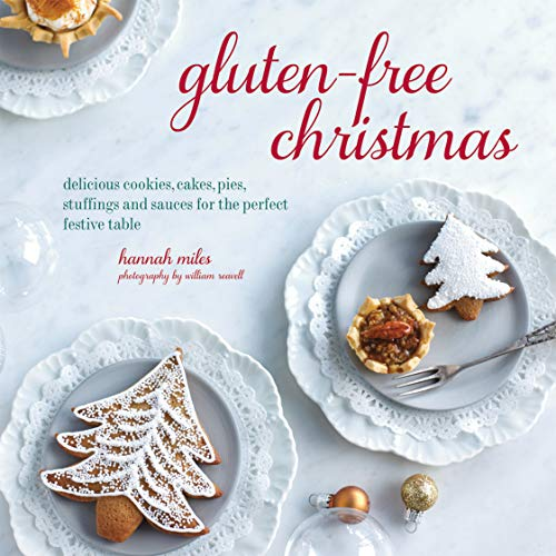 9781849755573: Gluten-Free Christmas: Cookies, Cakes, Pies, Stuffings & Sauces for the Perfect Festive Table