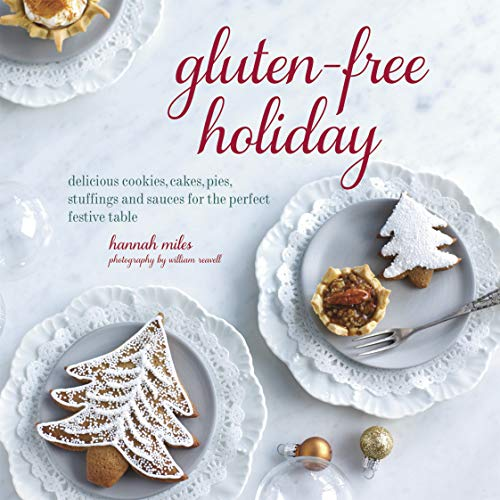 9781849755801: Gluten-Free Holiday: Cookies, Cakes, Pies, Stuffings & Sauces for the Perfect Festive Table
