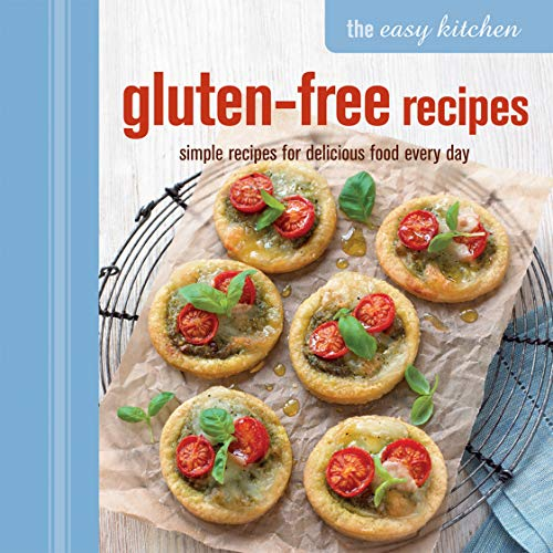 Gluten-Free Recipes: Simple Recipes for Delicious Food Every Day