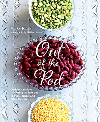 9781849756112: Out of the Pod: Delicious recipes that bring the best out of beans, lentils and other legumes