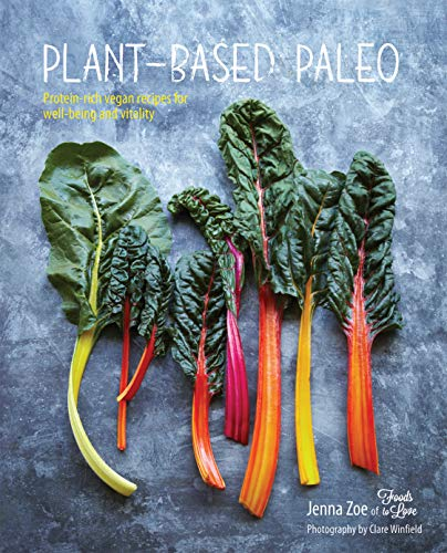 9781849756129: Plant-based Paleo: Protein-rich vegan recipes for well-being and vitality
