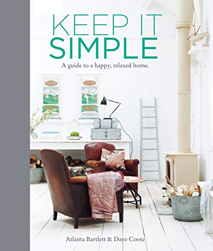9781849756211: Keep it Simple: A Guide to a Happy, Relaxed Home