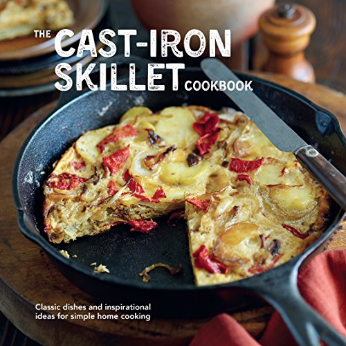 9781849756624: The Cast-iron Skillet Cookbook: Classic dishes and inspirational ideas for simple home cooking