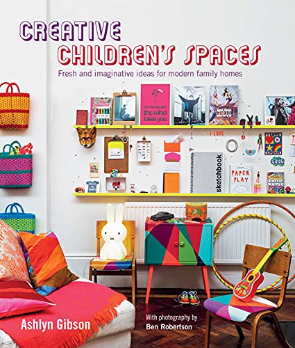 9781849756655: Creative Children's Spaces: Fresh and imaginative ideas for modern family homes