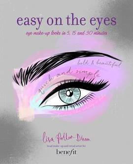 9781849756709: Easy on the Eyes: Eye Make-Up Looks in 5, 15 and 30 Minutes