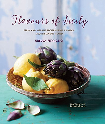 9781849757065: Flavours of Sicily. Fresh and Vibrant Recipes from a Unique Mediterranean Island