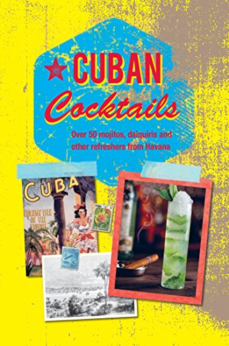 9781849757164: Cuban Cocktails: Over 50 mojitos, daiquiris and other refreshers from Havana