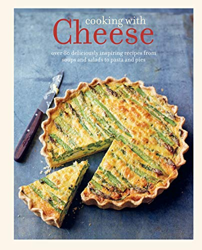 9781849757188: Cooking with Cheese: 80 deliciously inspiring recipes from soups and salads to souffles and risottos