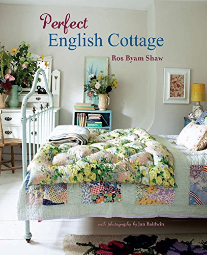 Perfect English Cottage (Hardcover): Ros Byam Shaw