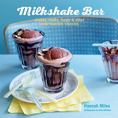 9781849757317: Milkshake Bar: Shakes, malts, floats and other soda fountain classics