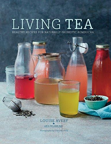 9781849757690: Living Tea: Healthy recipes for naturally probiotic kombucha