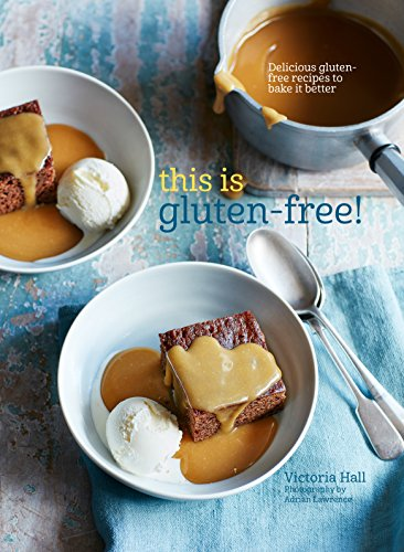 9781849758116: This is Gluten-free: Delicious gluten-free recipes to bake it better