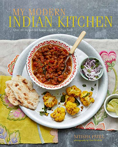 9781849758147: My Modern Indian Kitchen: Over 60 recipes for home-cooked Indian food