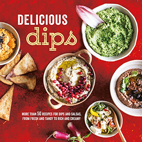 9781849758208: Delicious Dips: More than 50 recipes for dips from fresh and tangy to rich and creamy