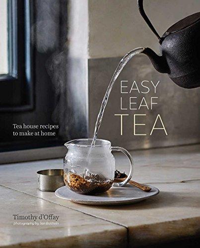 9781849758246: Easy Leaf Tea: Tea House Recipes to Make at Home