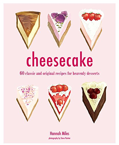 9781849758314: Cheesecake: 60 Classic and Original Recipes for Heavenly Desserts