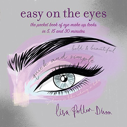 9781849758987: Easy on the Eyes: The pocket book of eye make-up looks in 5, 15 and 30 minutes