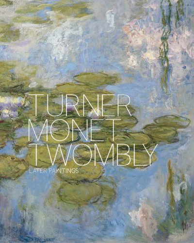 Turner, Monet, Twombly. Later paintings.: LEWISON, JEREMY.