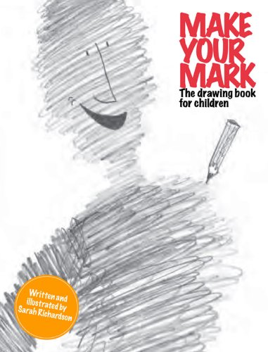 9781849761116: Make Your Mark: The Drawing Book for Children