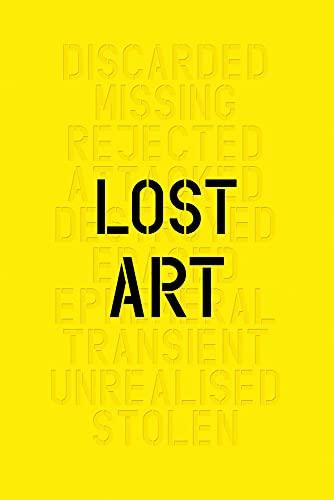 Lost Art: Missing Artworks of the Twentieth Century: Mundy, Jennifer