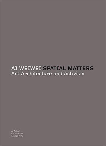 9781849761444: Ai Weiwei: spatial matters : art, architecture and activism