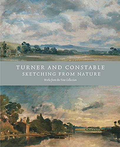 Turner and Constable: Sketching from Nature: Michael Rosenthal; Anne Lyles
