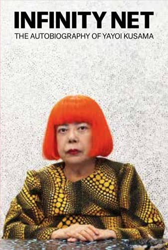 9781849762137: Infinity Net: The Autobiography of Yayoi Kusama