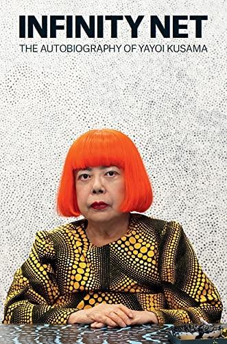 9781849762137: Infinity Net: The Autobiography of Yayoi Kusama