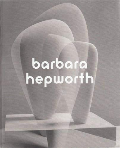 9781849763127: Barbara Hepworth /Anglais