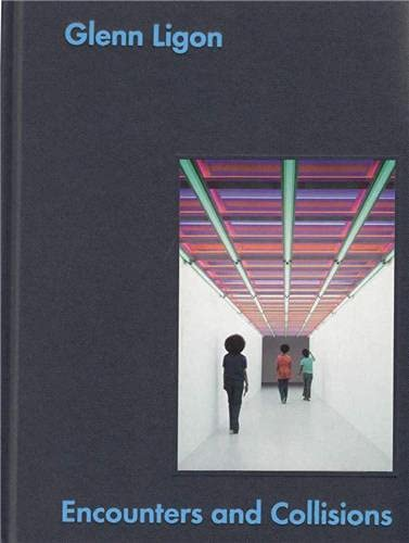 Glenn Ligon: Encounters and Collisions (Paperback): Glenn Ligon