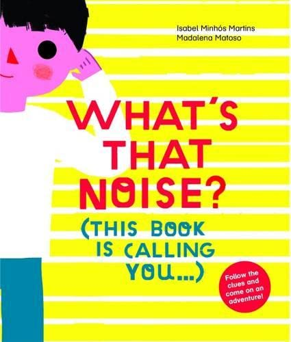 Whats That Noise 9781849764292 What's That Noise? invites young children to investigate who exactly is calling them from inside the book. Children will delight in foll