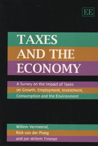 9781849800167: Taxes and the Economy: A Survey on the Impact of Taxes on Growth, Employment, Investment, Consumption and the Environment