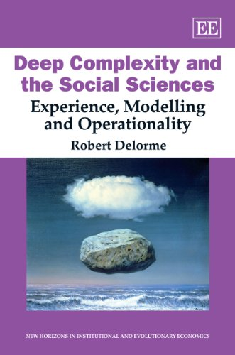 9781849800266: Deep Complexity and the Social Sciences: Experience, Modelling and Operationality (New Horizons in Institutional and Evolutionary Economics Series)