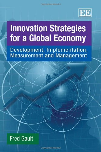 9781849800365: Innovation Strategies for a Global Economy: Development, Implementation, Measurement and Management