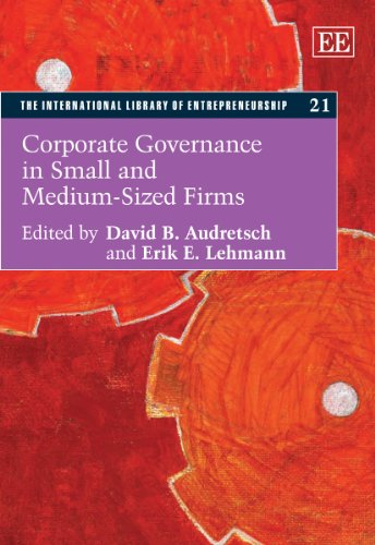 Corporate Governance in Small and Medium-sized Firms (The International Library of Entrepreneurship...