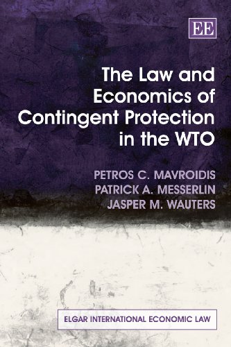9781849800570: The Law and Economics of Contingent Protection in the WTO (Elgar International Economic Law series)