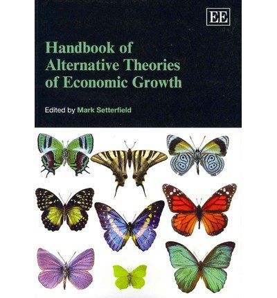 9781849800808: Handbook of Alternative Theories of Economic Growth (Elgar Original Reference)