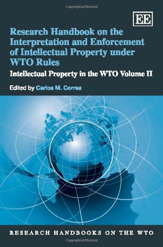 9781849801072: Research Handbook on the Interpretation and Enforcement of Intellectual Property Under WTO Rules: Intellectual Property in the Wto (Research Handbooks)