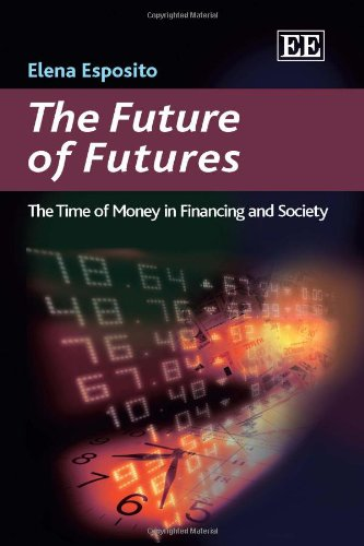 9781849801522: The Future of Futures: The Time of Money in Financing and Society