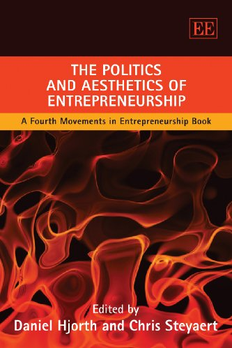 9781849801638: The Politics and Aesthetics of Entrepreneurship: A Fourth Movements in Entrepreneurship Book