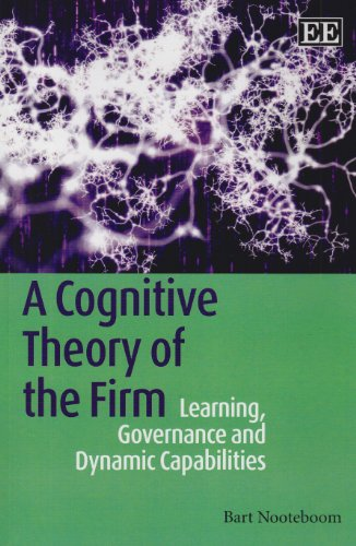 9781849801690: A Cognitive Theory of the Firm: Learning, Governance and Dynamic Capabilities