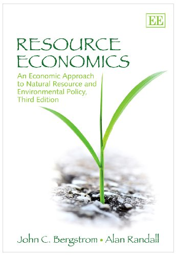 9781849802482: Resource Economics: An Economic Approach to Natural Resource and Environmental Policy, Third Edition
